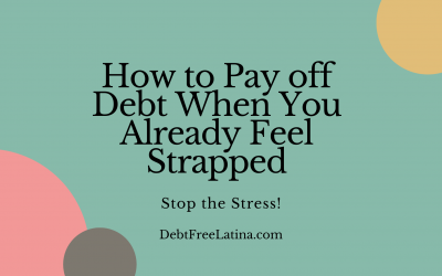How to Pay off Debt When You Already Feel Strapped